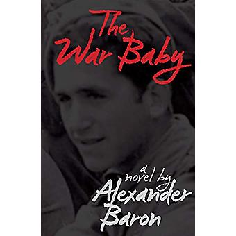 The War Baby by Alexander Baron - 9781910170649 Book