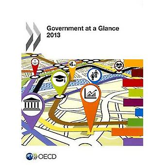 Government at a Glance 2013 (2013 ed) by Organisation for Economic Co