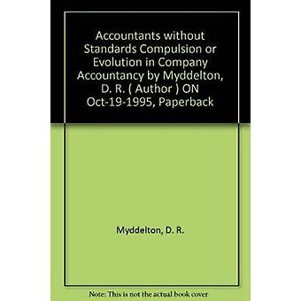 Accountants without Standards - Compulsion or Evolution in Company Acc