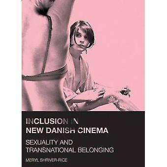 Inclusion in New Danish Cinema - Sexuality and Transnational Belonging