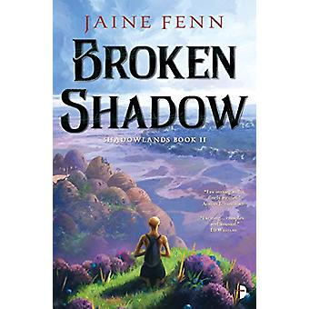 Broken Shadow - Shadowlands Book II by Jaine Fenn - 9780857668035 Book