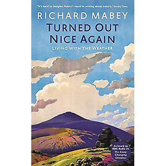Turned Out Nice Again - On Living With the Weather by Richard Mabey -