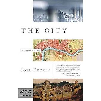 The City - A Global History by Joel Kotkin - 9780375756511 Book