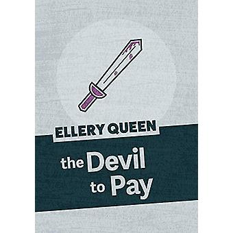 The Devil to Pay by Ellery Queen - 9781625674111 Book