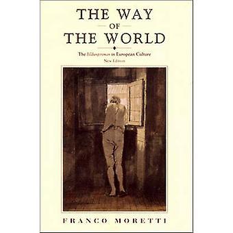 Verdens vei Bildungsroman i europeisk kultur av Franco Moretti & Oversatt av En Sbragia