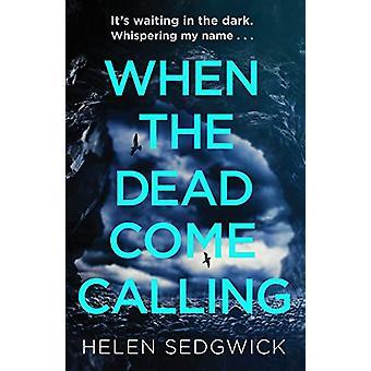 When the Dead Come Calling - The Burrowhead Mysteries par Helen Sedgwic