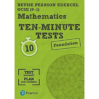 Revise Edexcel GCSE Maths Ten-Minute Tests Foundation Tier by Ian Bet