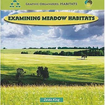 Examining Meadow Habitats by Zelda King - 9781435827226 Book