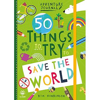 50 Things to Try to Save the World by Hankinson & Kim