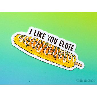 I Like You Elote - Vinyl Sticker