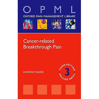 Cancerrelated Breakthrough Pain by Davies & Andrew Consultant Palliative Medicine & Consultant Palliative Medicine & Royal Surrey County Hospital