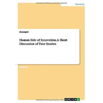 Human Side of Innovation. A Short Discussion of Four Studies