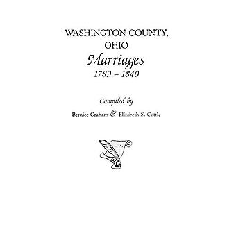 Washington County - Ohio Marriages - 1789-1840 by Bernice Graham - 97