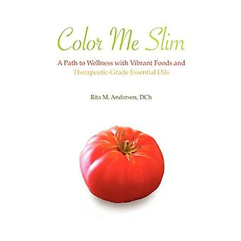 Color Me Slim by Rita Marie Anderson - 9780984575503 Book
