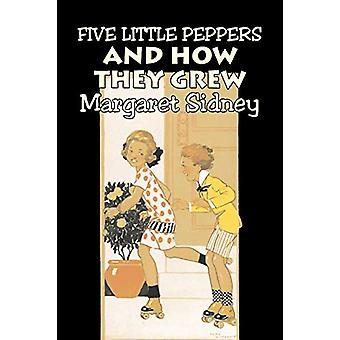 Five Little Peppers and How They Grew by Margaret Sidney - Fiction -