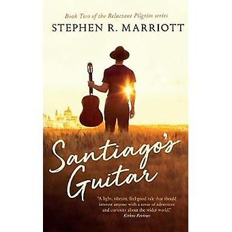 Santiago's Guitar by Stephen Marriott - 9781912615926 Book