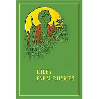 Riley FarmRhymes by James Whitcomb Riley