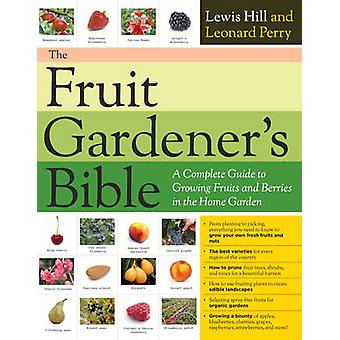 Fruit Gardeners Bible by Lewis Hill & Leonard P Perry