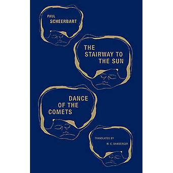 The Stairway to the Sun amp Dance of the Comets by Paul Scheerbart & Translated by W Bamberger