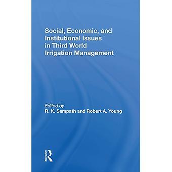 Sociaal-economische en institutionele kwesties in derde wereld irrigatiebeheer door R. K. SampathRobert A. YoungRajan K Sampath