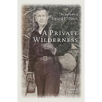 Een privé wildernis De dagboeken van Sigurd F Olson