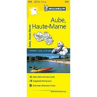 Aube HauteMarne  Michelin Local Map 313 Map Michelin Local Maps 313