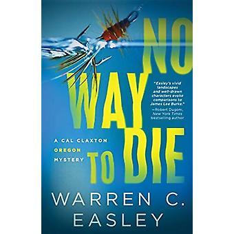 No Way to Die by Warren C Easley