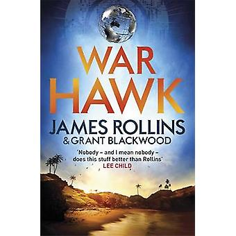 War Hawk by James Rollins - Grant Blackwood - 9781409154495 Book