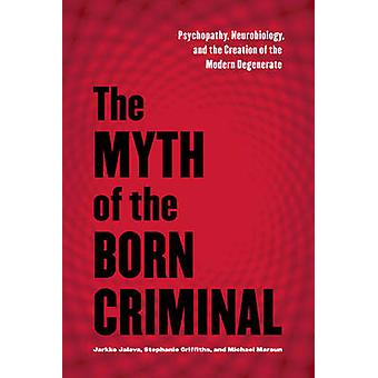 O mito da neurobiologia o criminoso nascido - psicopatia - - e o C