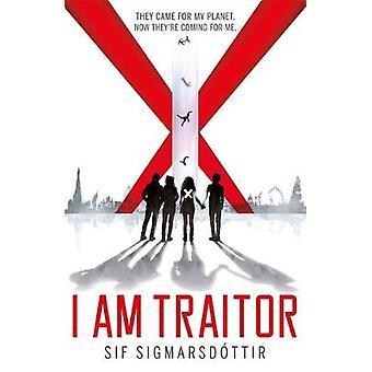 I Am Traitor by Sif Sigmarsdottir - 9781444934472 Book