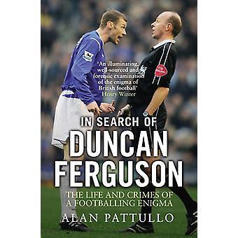ダンカン ・ ファーガソン - 生活やサッカー専用の犯罪を求めて