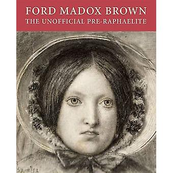 Ford Madox Brown by Angela Thirlwell - Tim Barringer - Laura MacCullo
