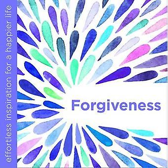 Förlåtelse - enkel Inspiration till ett lyckligare liv av Dani Dipirr