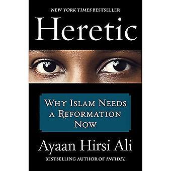 Hérétique: Pourquoi l'Islam a besoin d'une réforme maintenant