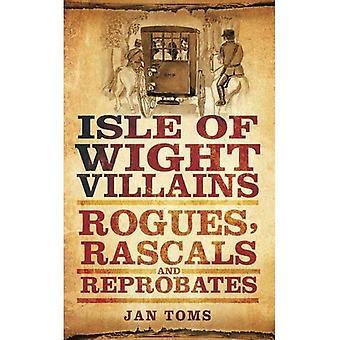 Isle of Wight skurker: svindlere, Rascals og fordømte