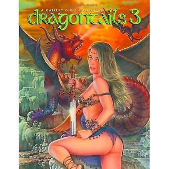Dragontails: v. 3: A Gallery Girls Collection: v. 3 (Gallery Girls Collection)