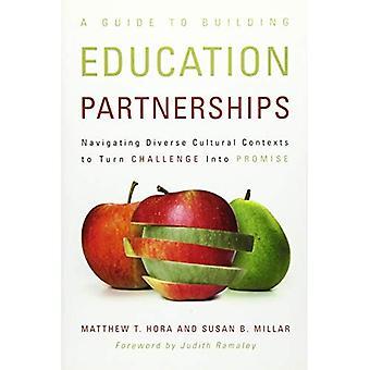 Un Guide pour développer des partenariats en éducation: navigation dans les divers contextes culturels pour transformer le Challenge en promesse