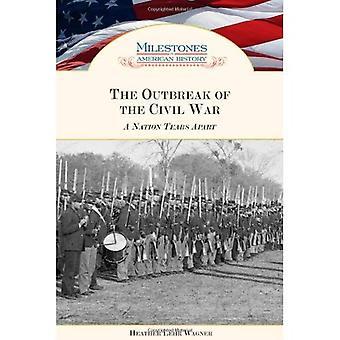 Der Ausbruch des Bürgerkriegs: eine Nation Tränen auseinander (Meilensteine in der amerikanischen Geschichte)