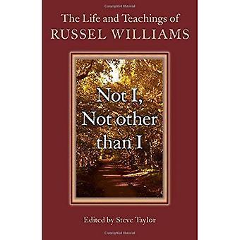 Niet ik, niet dan I: The Life and Teachings van Russel Williams