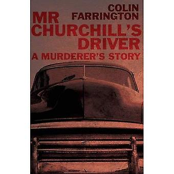 Mr Churchills Driver: en mördares historia