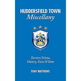 Huddersfield Town Miscellany - Terriers Trivia - History - Facts and S