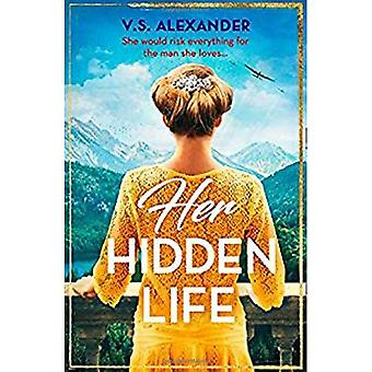 Her Hidden Life: A captivating story of history, danger and risking� it all for love