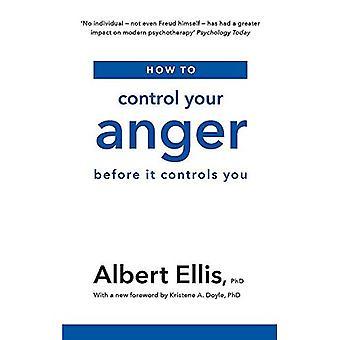 Comment contrôle votre colère: avant qu'il vous contrôle