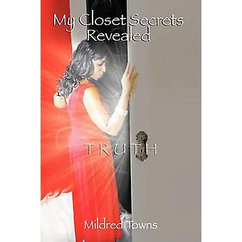 Truth My Closet Secrets Revealed by Towns & Mildred