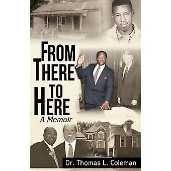 From There to Here by Coleman & Thomas L