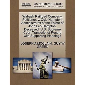 Wabash Railroad Company Petenten v. Ocie Hampton Administratrix des Nachlasses des verstorbenen John Leo Hampton. US Supreme Court Transkript des Datensatzes mit Unterstützung von Schriftsätzen von MCCLAIN & JOSEPH A