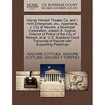 Adams Newark teatro Co. y recurrentes I. Hirst Enterprises Inc. v. ciudad de Newark Corporación Municipal Joseph B. Sugrue Director de la policía de la ciudad de Newark y otros Corte Suprema T por GOTTLIEB y ISADORE