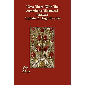 Laggiu ' con l'edizione illustrata di australiani di Knyvett & capitano R. Hugh