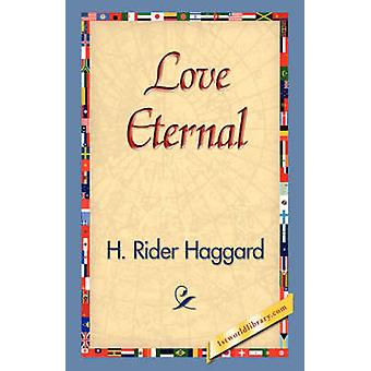 Love Eternal by Haggard & H. Rider