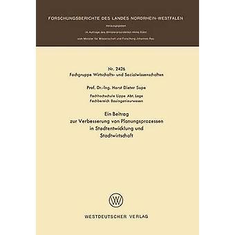 Ein Beitrag zur Verbesserung von Planungsprozessen i Stadtentwicklung und Stadtwirtschaft af Supe & Horst Dieter